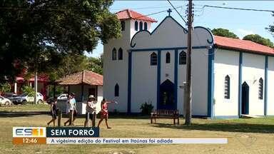 Festival de Forró de Itaúnas é suspenso por causa de pandemia de Covid-19, no ES - Veja a reportagem.