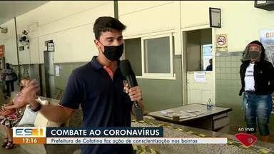 Prefeitura de Colatina, ES, faz ação de conscientização sobre Covid-19 em bairros - Veja a reportagem.