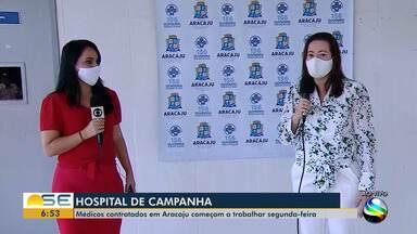 Médicos contratados atuarão no Hospital de Campanha de Aracaju a partir da próxima semana - Médicos contratados atuarão no Hospital de Campanha de Aracaju a partir da próxima semana.