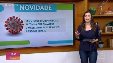 Pesquisadores encontram coronavírus em amostra de esgoto de novembro em Florianópolis - Estudo mostra que alongamento ajuda a prevenir doenças do coração e diabetes