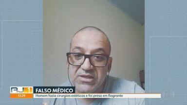 Falso médico é preso em flagrante no Rio - Ele tinha um consultório em Santa Cruz e fazia cirurgias estéticas.