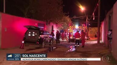 Homem morre carbonizado ao tentar apagar fogo na própria casa - Acidente ocorreu no Sol Nascente.