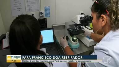 Respirador doado pela Santa Sé é destinado a hospital de Óbidos e ao barco Papa Francisco - Equipamento é um dos quatro doados ao Brasil para auxiliar no tratamento de pacientes com Covid-19.