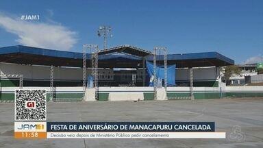 Festa de aniversário da cidade de Manacapuru é cancelada - Decisão veio depois de Ministério Público pedir cancelamento.