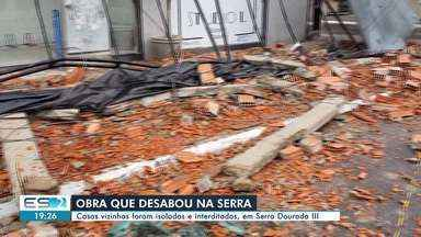 Casas vizinhas a obra que desabou são interditadas em Serra Dourada III, ES - Confira na reportagem.