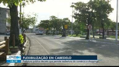 Prefeitura de Cabedelo publica decreto que permite a reabertura de comércio e shoppings - Flexibilização durante a pandemia.