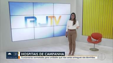 Funcionários contratados para hospitais de campanha são demitidos - Unidades de Campos e Casimiro de Abreu não serão mais entregues.