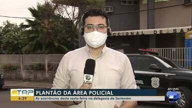Confira plantão policial desta sexta-feira, 17, em Santarém - Veja as ocorrências registradas.