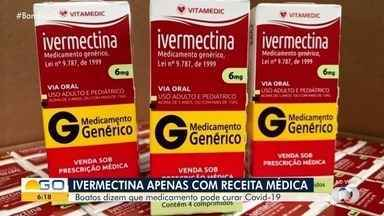 Anvisa determina que Ivermectina seja vendida apenas com prescrição médica - Remédio tem sido usado no combate à Covid-19, mas não há comprovação sobre eficácia.