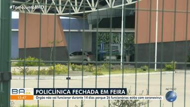 Quase 30 funcionários de uma clínica em Feira de Santana estão contaminados pela Covid-19 - Órgão não vai funcionar durante 14 dias .