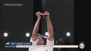 Chef santista é campeão do programa 'Mestre do Sabor' da Rede Globo - Dario Costa comentou a vitória no programa.
