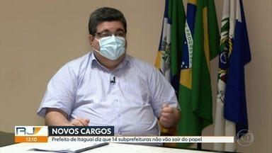 Novo prefeito de Itaguaí desiste de criar 14 subprefeituras - O novo prefeito, Rubem Ribeiro, voltou atrás e diz que 14 subprefeituras não vão sair do papel.