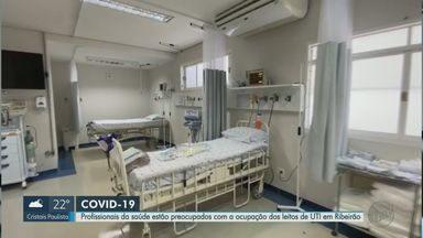 Profissionais da saúde estão preocupados com a ocupação dos leitos de UTI em Ribeirão - Leitos de tratamento de coronavírus estão com 87% da capacidade total.