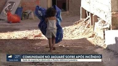 Comunidade no Jaguaré ainda está sem rede de esgoto - O problema foi causado por incêndio que também destruiu 40 casas, em Junho.
