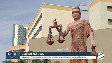 Advogada Emmanuelle e mais três homens envolvidos em golpe milionário são condenados pela - Advogada Emmanuelle e mais três homens envolvidos em golpe milionário são condenados pela Justiça