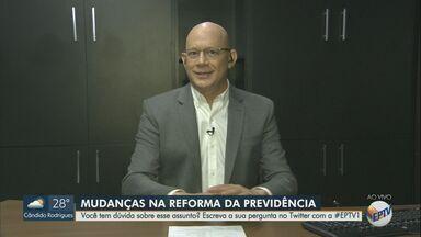 Especialista em Previdência esclarece dúvidas sobre a Reforma - Hilário Bocchi Junior explica mudanças nas regras.