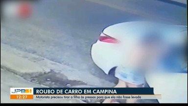Roubo de carro acontece em Campina Grande, na PB - Motorista tirou filha de dentro do veículo às pressas, para ela não ser levada.