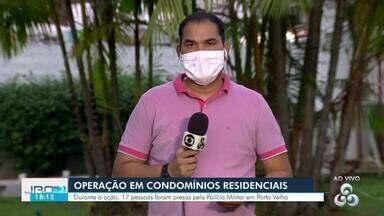 PM relização ação nos residenciais Orgulho do Madeira e Morar Melhor em Porto Velho - Ação foi realizada para cumprir 16 mandados de prisão
