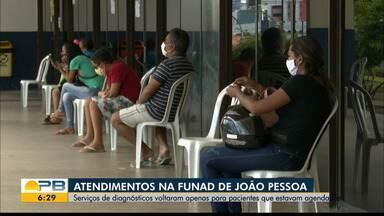 Funad retorna atendimentos em João Pessoa - Para quem realizou agendamento antes da pandemia.