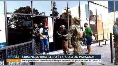 Criminoso brasileiro é expulso do Paraguai - Ele fugiu após ser liberado da prisão por pertencer ao grupo de risco da Covid-19