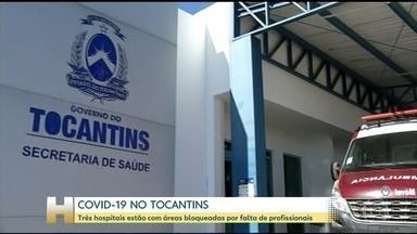 Hospitais do Tocantins sofrem com falta de profissionais de saúde - No Tocantins, o problema é a mão de obra. O governo diz que tem leitos de UTI, insumos e até respiradores artificiais, mas falta profissionais da área da saúde para trabalhar no combate à pandemia.