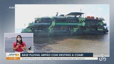 Base fluvial Arpão segue com destino a Coari, no AM - Governo afirma que solucionou irregularidades encontradas pela Capitania.