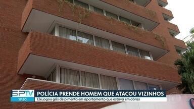 Polícia prende homem que atacou vizinhos com gás de pimenta - O homem jogou gás de pimenta em apartamento que estava em obras e intoxicou várias pessoas, que foram levadas ao hospital.