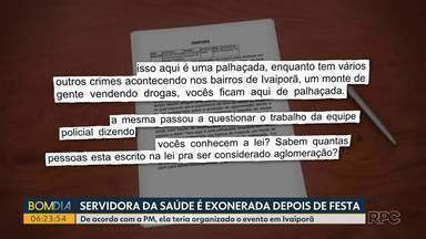 Servidora da Saúde é exonerada depois de festa - De acordo com a PM, ela teria organizado o evento em Ivaiporã.