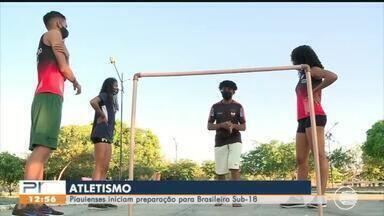 Atletas piauienses iniciam preparação para o brasileiro Sub-18 - Atletas piauienses iniciam preparação para o brasileiro Sub-18