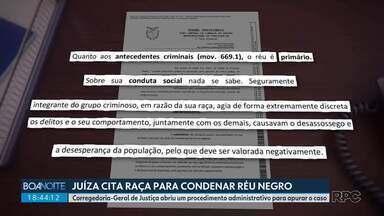 Corregedoria-Geral de Justiça vai investigar juíza que citou raça ao condenar um réu negro - A juíza da 1ª Vara Criminal de Curitiba mencionou três vezes raça de réu em trecho da sentença.