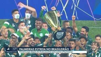 Palmeiras estreia no Brasileirão contra o Fluminense - Será o primeiro jogo do time depois de conquistar o título paulista