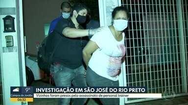 Polícia investiga morte de personal trainer em São José do Rio Preto - Casal foi preso em flagrante acusado de esfaquear mulher.