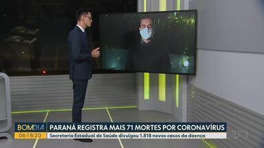 Paraná registra mais 71 mortes por coronavírus - Secretaria Estadual de Saúde divulgou 1.818 novos casos da doença.