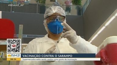 Campanha contra o sarampo em Macapá oferta vacinas em 6 supermercados - Ação nos empreendimentos segue até o dia 28 de agosto. Podem ser imunizadas pessoas com idades entre 20 e 49 anos que nunca foram vacinadas ou só receberam uma dose.