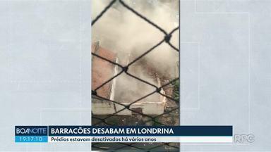Barracões desabam em Londrina - Prédios estavam desativados há anos.