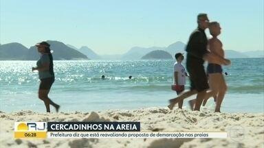 A Prefeitura do Rio está reavaliando a ideia de marcar lugar na areia das praias - A prefeitura disse que estuda consultar a população sobre o assunto