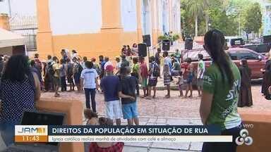 Em Manaus, ação debate direitos da população em situação de rua - Igreja católica realiza manhã de atividades.