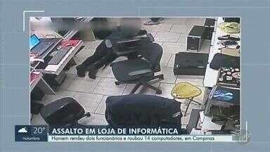 Suspeito rende dois funcionários e rouba 14 computadores em loja de Campinas - Crime ocorreu no bairro Jardim Proença. Ação durou cerca de cinco minutos.