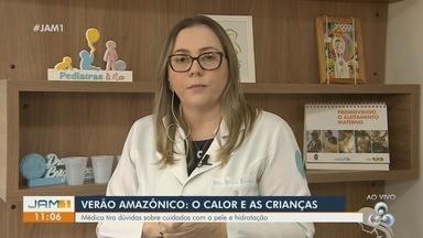 Verão Amazônico: Médica tira dúvidas sobre cuidados com a pele e hidratação das crianças - Brisa Rocha, pediatra, comenta.