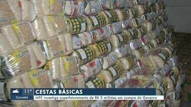 MPE investiga superfaturamento de R$ 2 milhões em compra de cestas básicas pelo Governo - MPE investiga superfaturamento de R$ 2 milhões em compra de cestas básicas pelo Governo