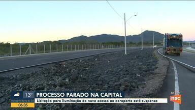 Licitação para iluminação do acesso ao aeroporto está suspensa em Florianópolis - Licitação para iluminação do acesso ao aeroporto está suspensa em Florianópolis