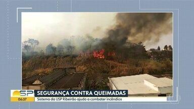 Usp de Ribeirão Preto ajuda a combater incêndios - Universidade cria sistema para evitar queimadas.