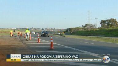 Série de obras interdita trechos da Rodovia Zeferino Vaz a partir desta terça - Primeiros reparos serão feitos na altura do km 128, entre 8h e 17h, mas também acontecerão entre o km 110 e km 134 em dias posteriores. Veja como ficam as faixas.