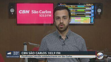 Fiscalização interdita estabelecimentos em São Carlos - Eduardo Sotto Mayor, repórter da CBN São Carlos, conta os detalhes.