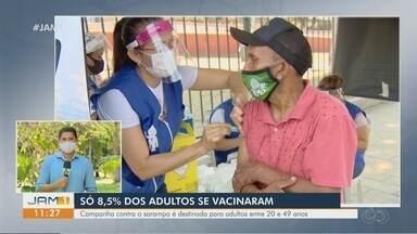 Campanha contra o sarampo: Apenas 8,5% dos adultos se vacinaram - Campanha é destinada para adultos entre 20 e 49 anos.