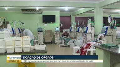 Doação de órgãos: Em Rondônia, 103 pacientes esperam por um rim - Transplante oferece mais qualidade de vida.