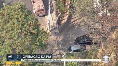 Operação da Polícia Militar nos aglomerados da Serra e Morro do Papagaio - PM cumpre 23 mandados de prisão. Alvo são traficantes dos aglomerados.