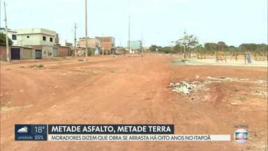 Governo deixa obra pela metade no Itapoã - Moradores dizem que a obra de asfalto se arrasta há oito anos no Itapoã.