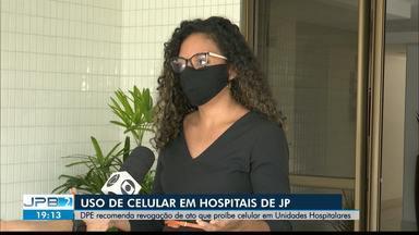 DPE recomenda revogação de ato que proíbe celular em unidades hospitalares de JP - Uso do aparelho foi proibido no início deste ano.