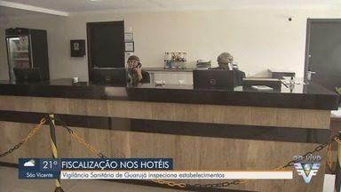 Vigilância Sanitária de Guarujá inspeciona hotéis - Estabelecimentos como hotéis e pousadas são fiscalizados para ver se cumprem regras.